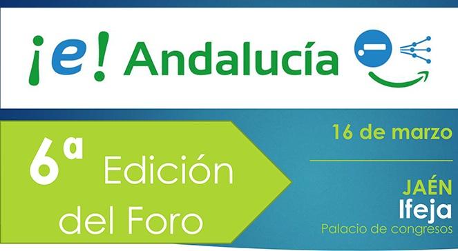 Participa en el #6ºForo ¡e! Andalucía que tendrá lugar el próximo 16 de marzo de 2017 en el Palacio