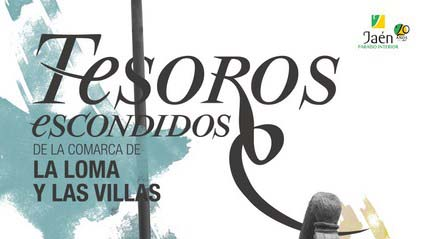 """La Loma y las Villas promocionará su patrimonio de la mano de la campaña turística """"Tesoros Escondid"""