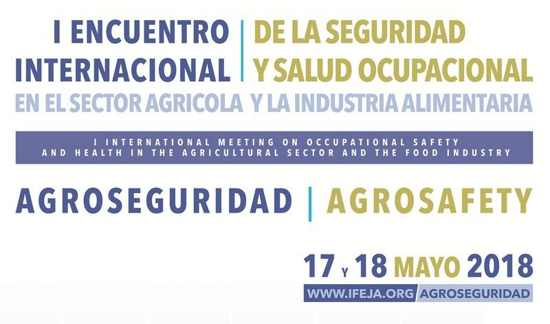 Abierto el plazo para participar en la próxima edición de Agroseguridad 2018, que se celebrará en IF