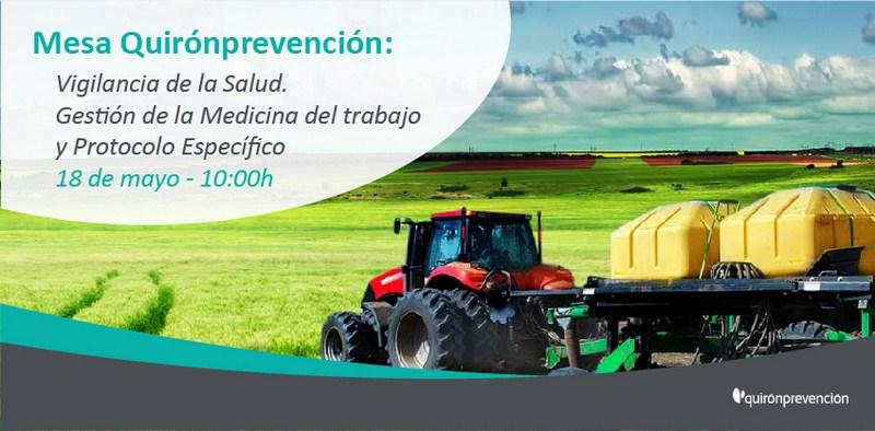 Quirónprevención en Agroseguridad 2018. ¿Cómo se gestiona la Vigilancia de la Salud en el sector agr