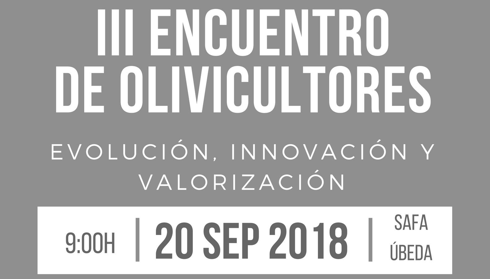 Abierto el plazo de inscripción para participar en el III Encuentro de Olivicultores que organiza el